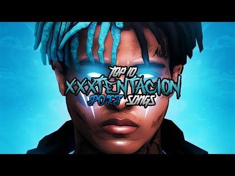 TOP 10 XXXTENTACION SOFT SONGS
