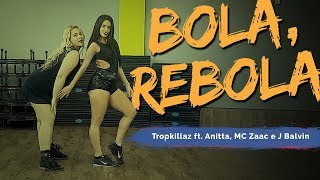 Bola, Rebola - Tropkillaz ft. Anitta, MC Zaac e J Balvin   Coreografia ADC