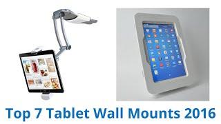 7 Best Tablet Wall Mounts 2016