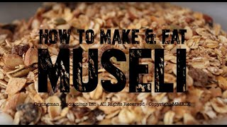 How to Make Your Own Goddamn Muesli