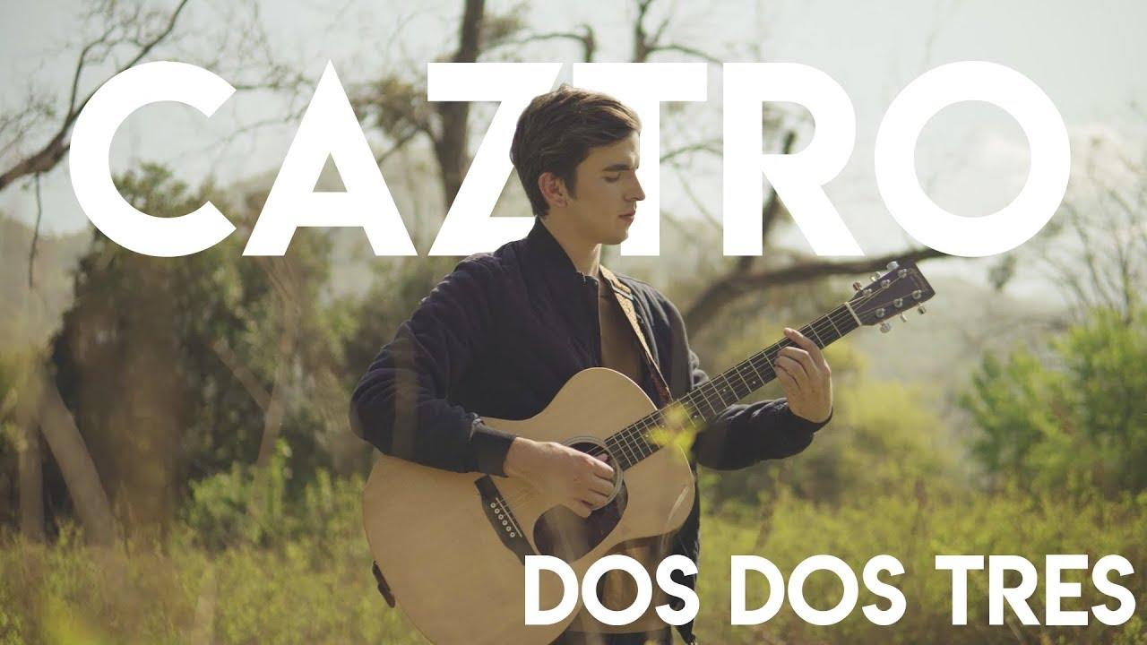 caztro-dos-dos-tres-video-oficial-caztro
