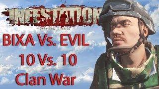 Infestation Survivor Stories BIXA Vs  EVIL 10 Vs  10 Clan War