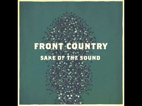 Front Country - Sake of the Sound  (Whole Album Premiere!)