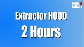 Extractor hood sound 2 hours