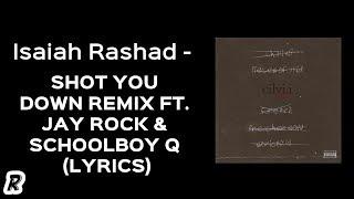 Baixar Isaiah Rashad - Shot You Down REMIX (feat. Jay Rock & ScHoolboy Q) (Lyrics)