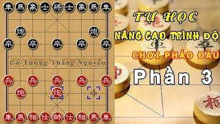 Cờ Tướng cách chơi PHÁO ĐẦU tấn công mạnh hiệu quả nhất khi ĐI TIÊN phần 3