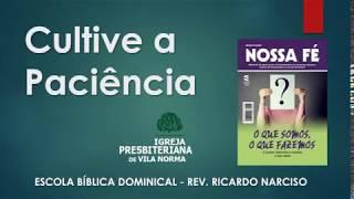 IPB de Vila Norma EBD - Cultive a Paciência