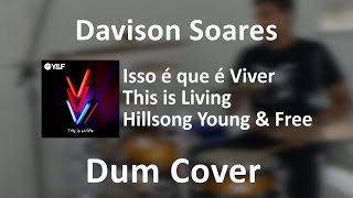 Hillsong Young & Free - This Is Living (feat. Lecrae) - Isso é Viver - Davison Soares (Drum Cover)