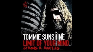 Tommie Sunshine - Limit of your mind (Strong R. Bootleg)
