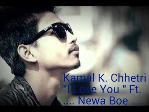 I Love You   Kamal k  Chettri Ft  Newa Boe ( Manish Shrestha )