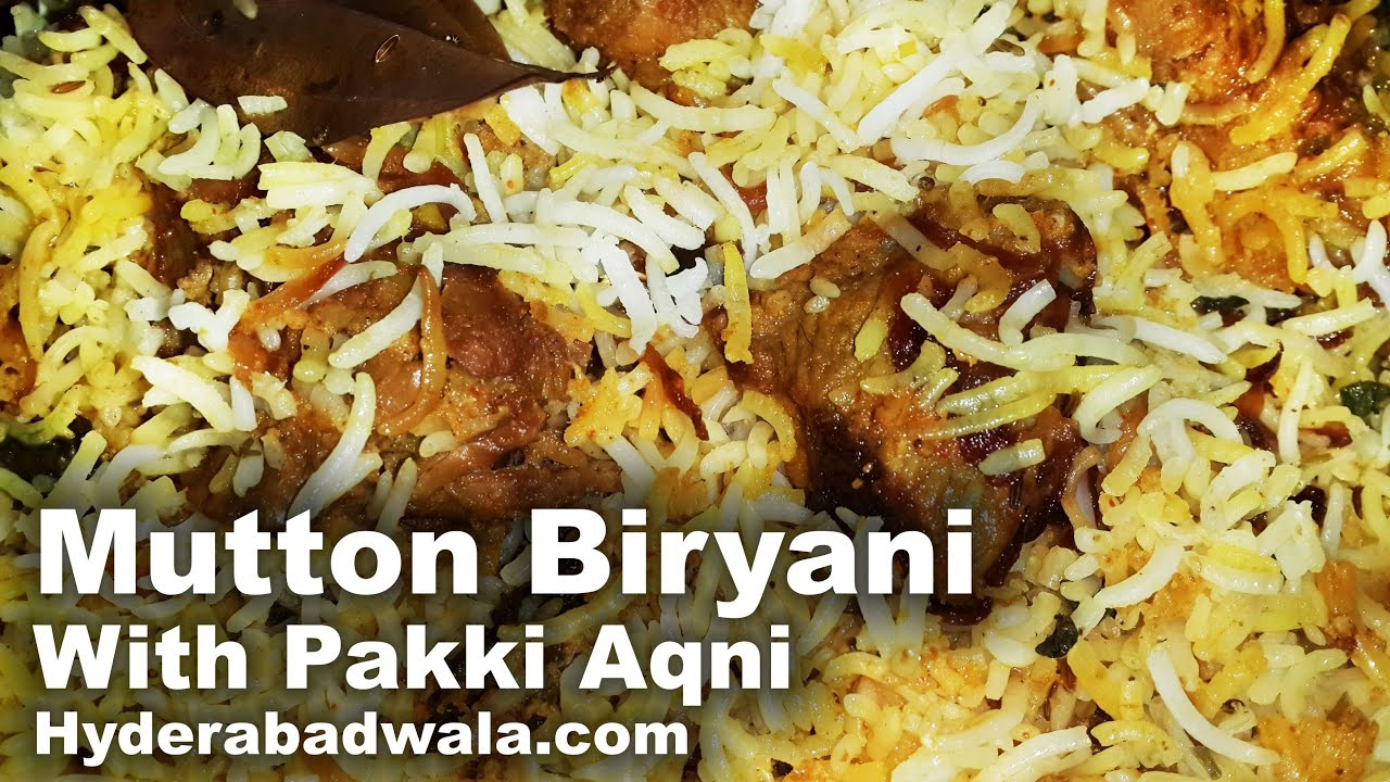Hyderabadi Biryani Mutton With Pakki Aqni Recipe Video Dum