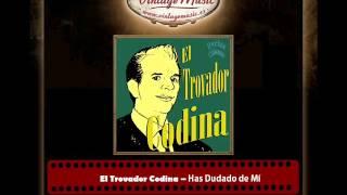 El Trovador Codina – Has Dudado de Mí (Perlas Cubanas)