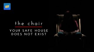 "THE CHAIR | ""Your Safe House Does Not Exist"""