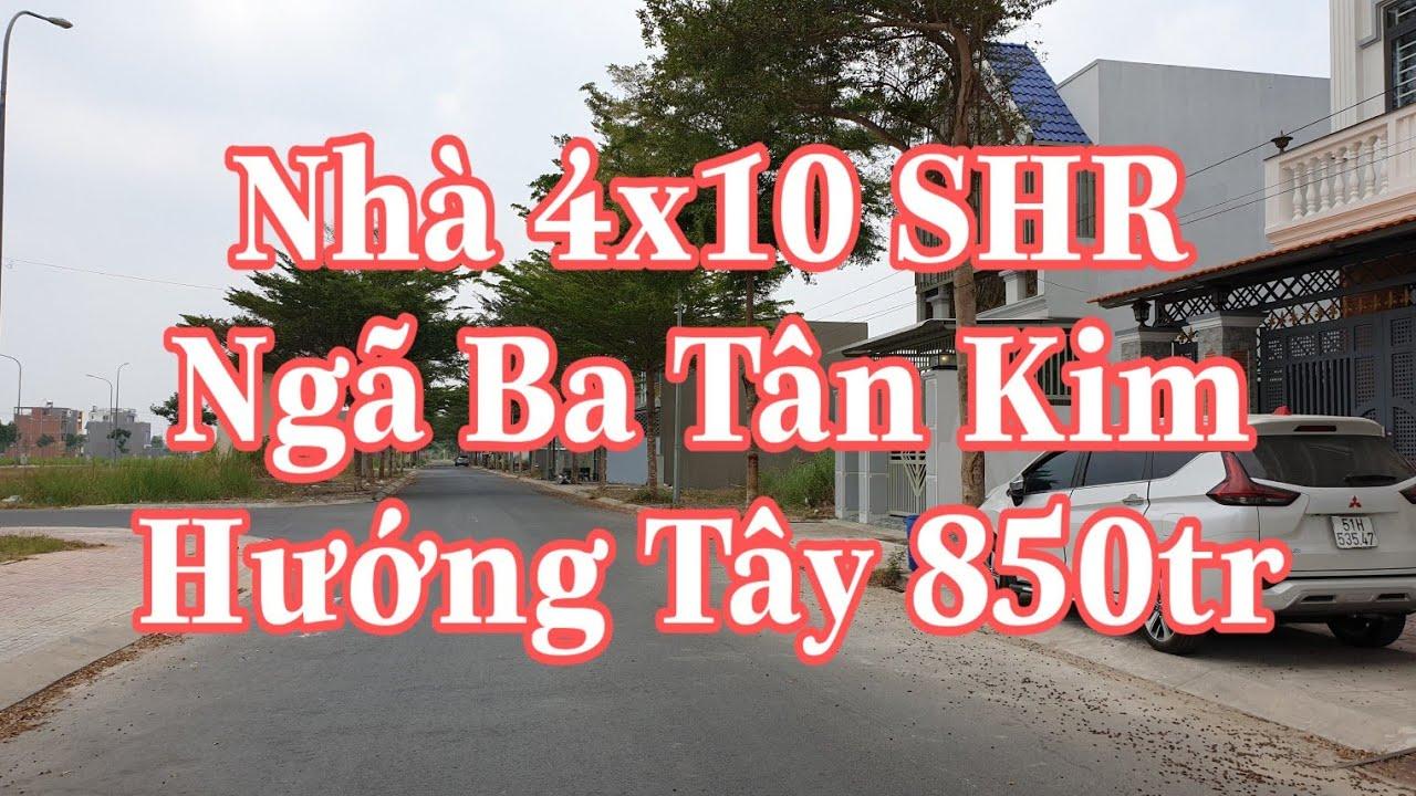 Bán Nhà ngay Ngã Ba Tân Kim 4×10 SHR hướng Tây Giá 850tr bao giấy tờ | LH 0902420902 zalo/viber