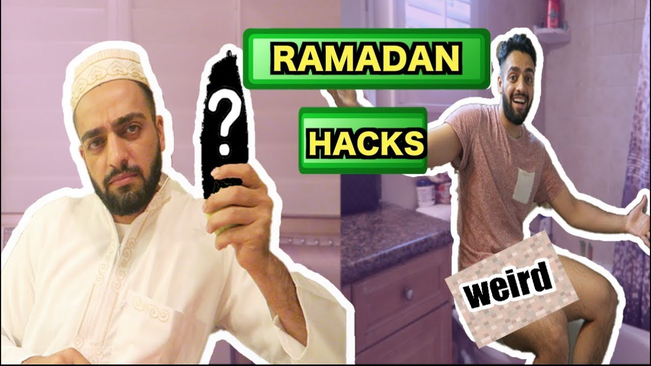 weird-ramadan-hacks-first-day-of-ramadan