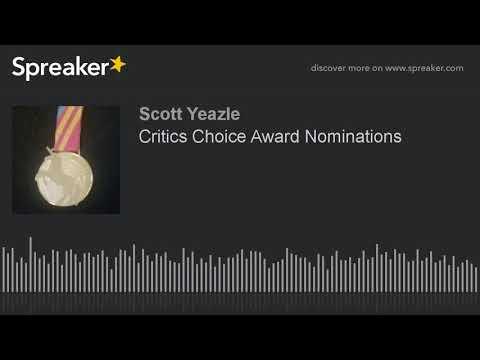 Critics Choice Award Nominations
