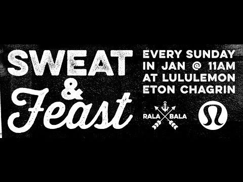 Sweat and Feast @ Lululemon Eton 01.24.