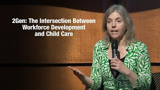 2Gen: The Intersection between Workforce Development and Child Care