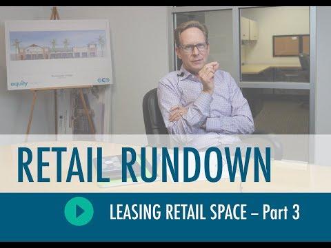 Retail Rundown - Leasing Retail Space - Part 3