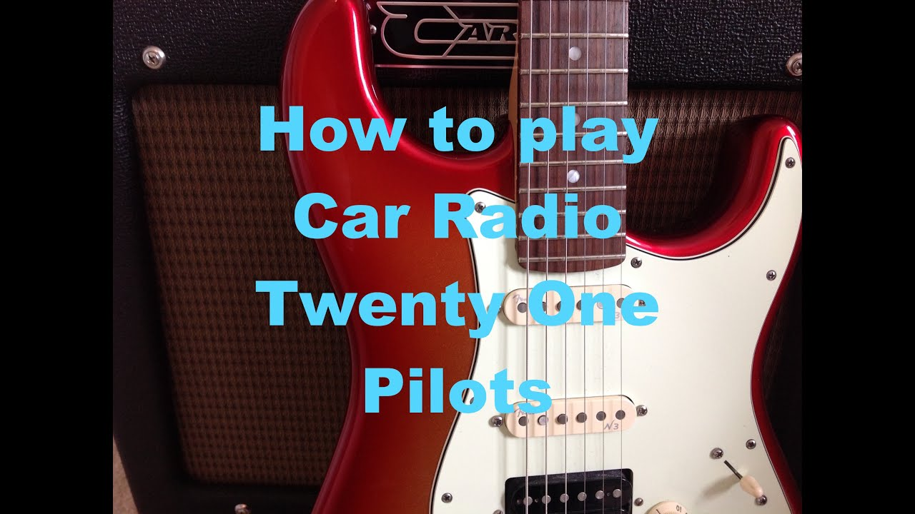 How To Play Car Radio Twenty One Pilots On Guitar Youtube