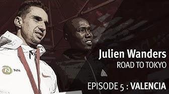 "Julien Wanders ""Road to Tokyo""| Episode 5/9: VALENCIA"