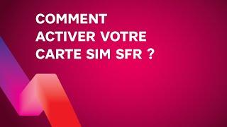 Comment ACTIVER ma carte SIM SFR ?