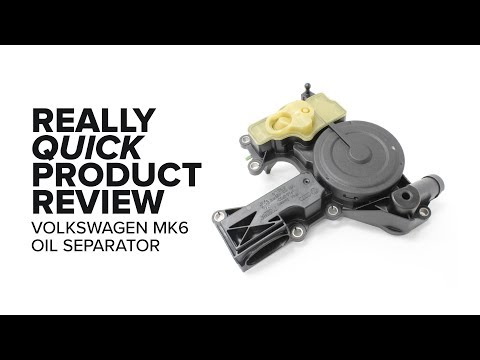 Audi/Volkswagen MK6 Oil Separator - Features, Failure Symptoms, and Product Review