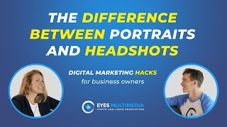 The difference between portraits and headshots