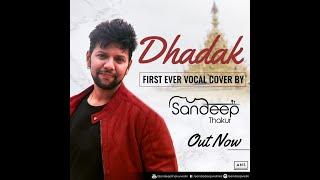 DHADAK - SANDEEP THAKUR | Title Song Cover | Shreya Ghoshal | Ishaan & Janhvi | Ajay Atul |