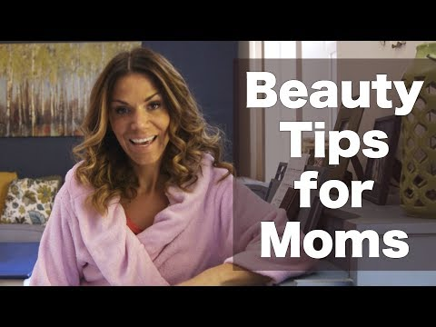 Beauty Tips for Moms