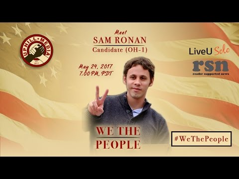 #WeThePeople meet Sam Ronan - Candidate 1st Dist. Ohio - May 24th, 2017