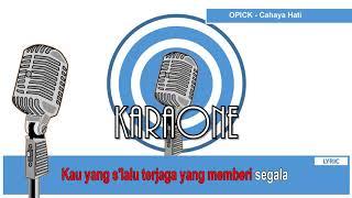 OPICK - CAHAYA HATI( LAGU RELIGI ISLAMI ) - Karaoke Lirik