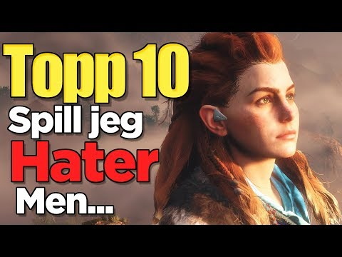 Topp 10 - Spill jeg Hater men som alle andre Liker!