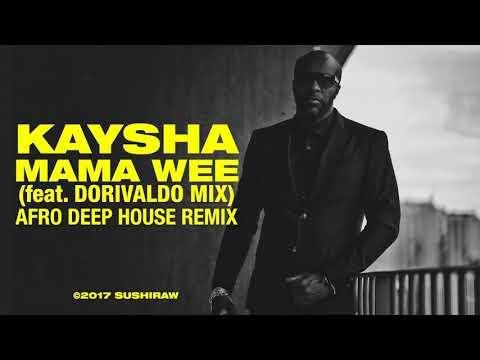 Kaysha - Mama Wee   Afro Deep House Remix   feat. Dorivaldo Mix