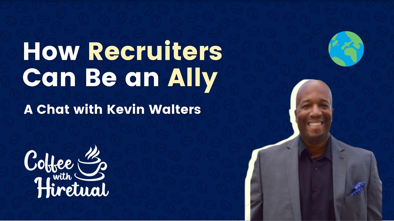 Download How Recruiters Can Be An Ally | Coffee With Hiretual | Season 3 Ep. 6