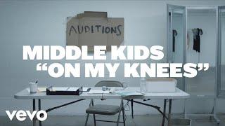 Смотреть клип Middle Kids - On My Knees