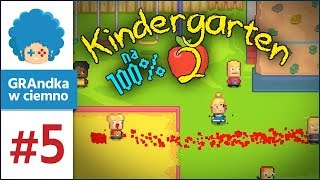 Kindergarten 2 PL #5 na 100% | Co mi zrobisz, jak mnie bzykniesz :o [2/2]
