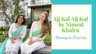 Ajj Kal Ajj Kal by Nimrat Khaira | Dance Cover | Bhangra Diaries