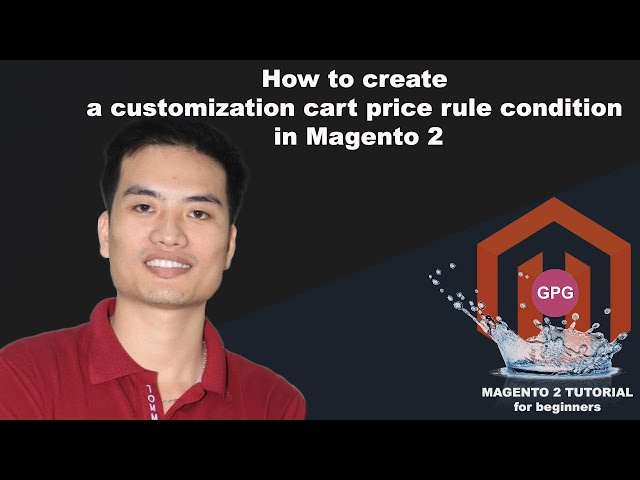 How to create a customization cart price rule condition in Magento 2