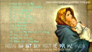 Những Bài Hát Hay Nhất Về Mẹ Maria của Mai Thiên Vân - Mai Thiên Vân
