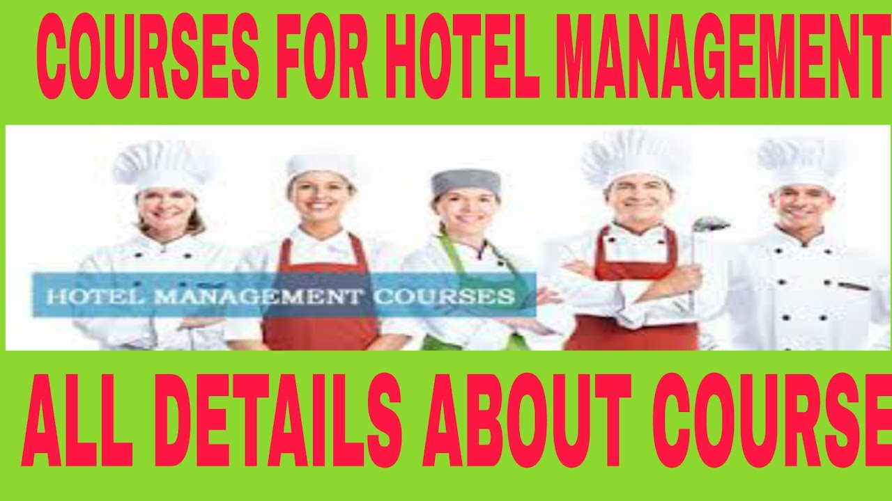 Courses For Hotel Management All Details About Hotel Management