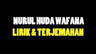 Sholawat Nurul Huda Wafana - Lirik dan Terjemahan Mp3