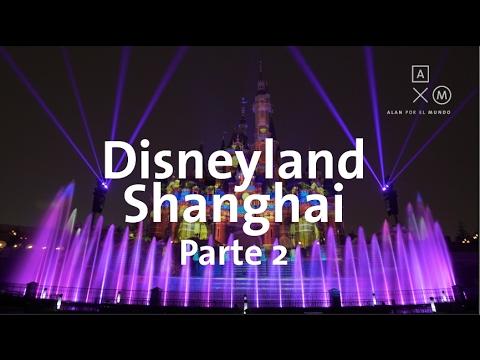 Disneyland Shanghai Parte 2   Alan por el mundo