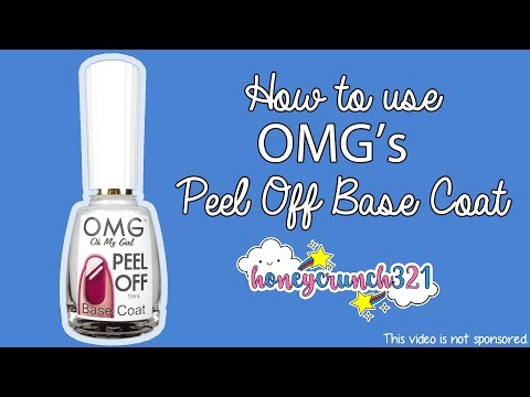 How to use OMG's Peel Off Base Coat   honeycrunch321