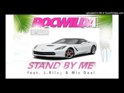 Rocwilda ft. J. Riley Mic Deal - Stand by Me TrackBros Music