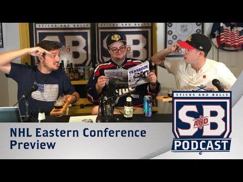 NHL 2017 - 2018 Season - Eastern Conference Preview - Sticks and Balls Podcast