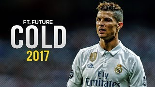 Cristiano Ronaldo - Maroon 5 - Cold ft. Future | Skills & Goals 2017 | HD