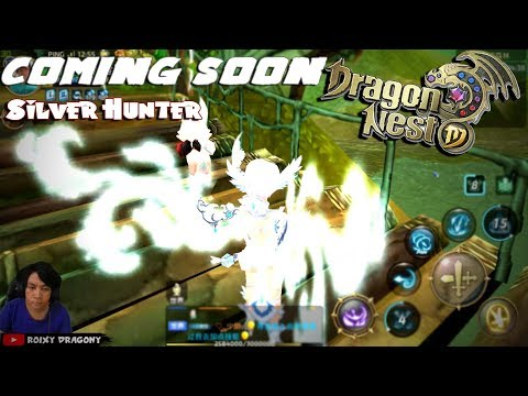 😱 COMING SOON Guys !!! SILVER HUNTER - Dragon Nest M