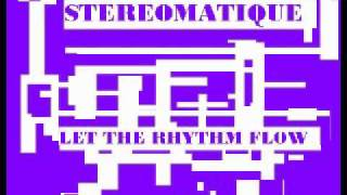 Stereomatique - Let The Rhythm Flow (Listen E.P.)
