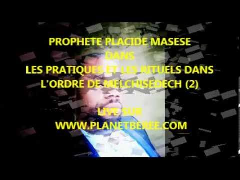 PROPHETE PLACIDE MASESE DANS LES PRATIQUES ET RITUELS DANS L'ORDRE DE MELCHISEDECH (2)